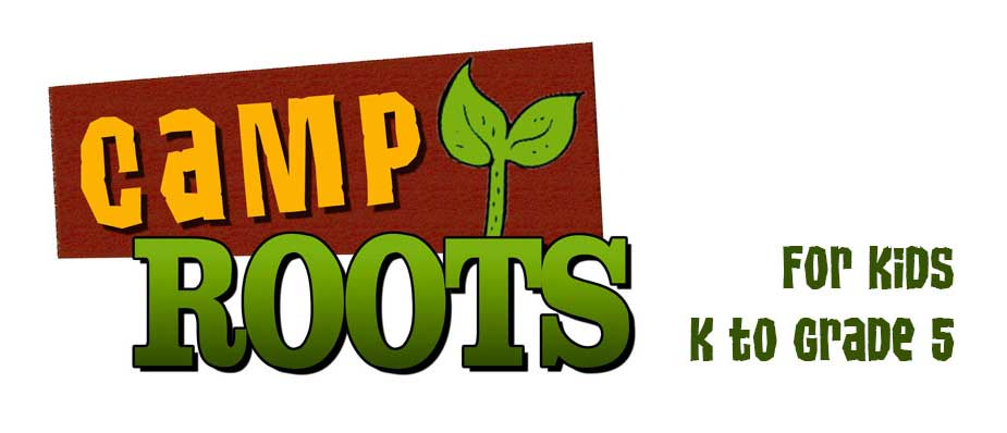 Camp Roots – time change for April 24-May15