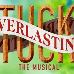 """Tuck Everlasting"" – MCI Musical March 7-9, 2019"
