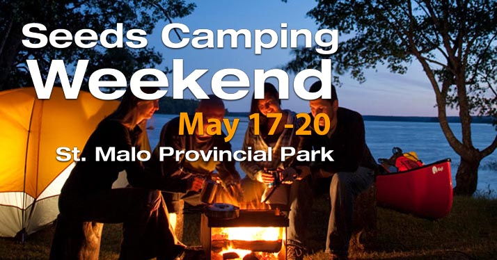 Annual Seeds Camping weekend @ St. Malo, May 17-20