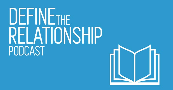 "Define the Relationship Podcast:  Episode 1 – Bible ""DTR"""