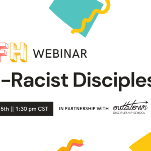 Searching for Hope Webinar – 'Anti-Racist Discipleship