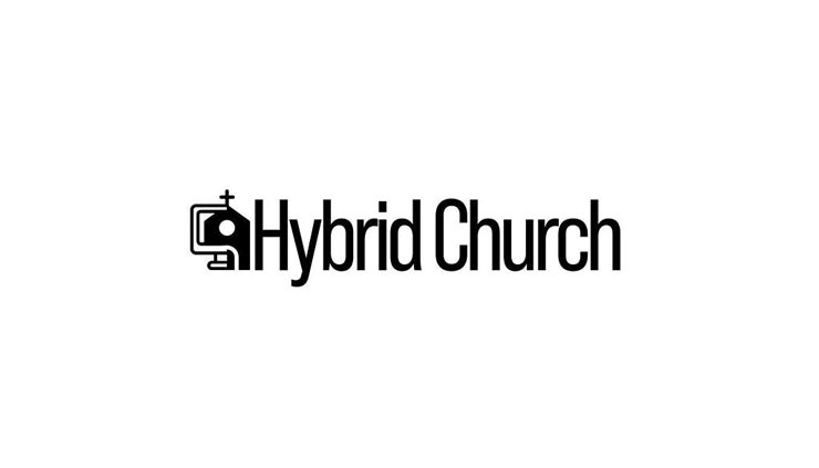 What's all this talk about Hybrid Church?